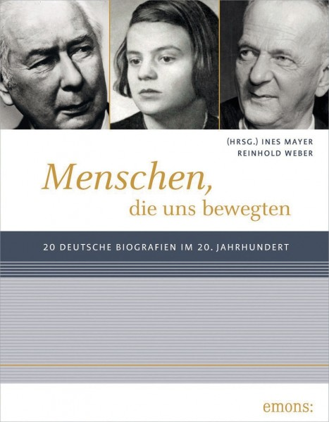 Buch 'Menschen die uns bewegten', 20 deutsche Biografien im 20. Jahrhundert
