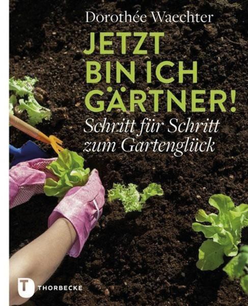 Buch 'Jetzt bin ich Gärtner!'