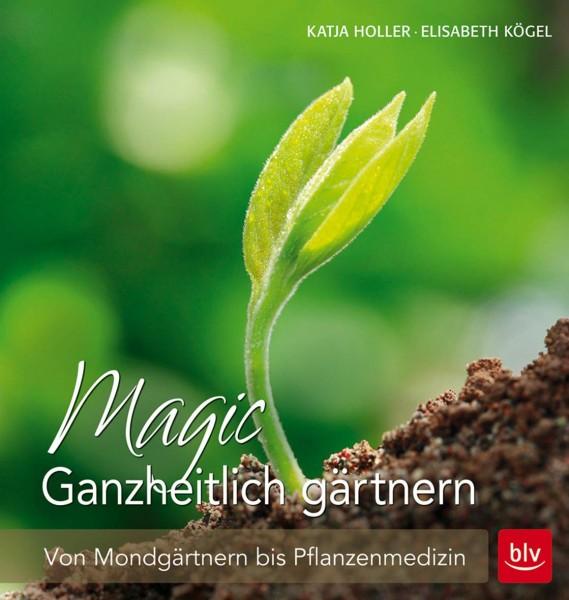 Buch 'Magic - Ganzheitlich gärtnern'