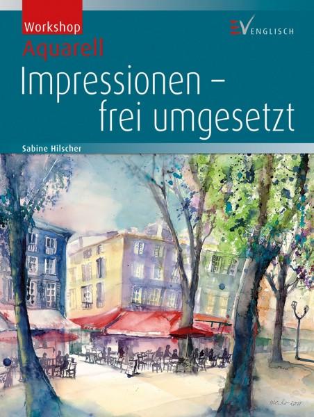 Buch 'Workshop Aquarell Impressionen: frei umgesetzt'