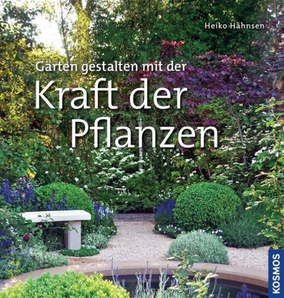 Buch 'Gärten gestalten mit der Kraft der Pflanzen'