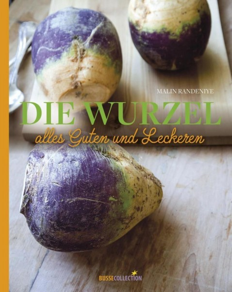 Buch 'Die Wurzel alles Guten und Leckeren'