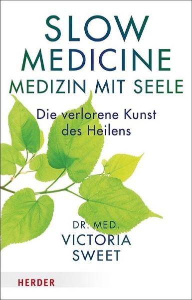 Buch 'Slow Medicine - Medizin mit Seele. Die verlorene Kunst des Heilens'