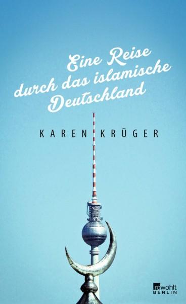 Buch 'Eine Reise durch das islamische Deutschland'